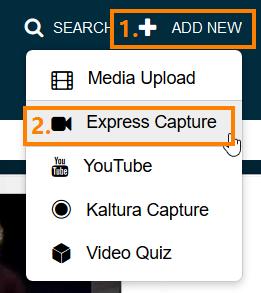 Kaltura, Express Capture -painike Add New -valikossa.